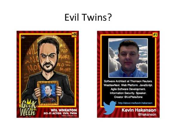 Wil Wheaton and Kevin Hakanson as Evil Twins